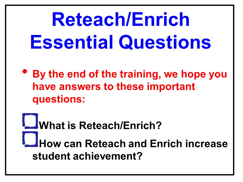 Reteach/Enrich Essential Questions
