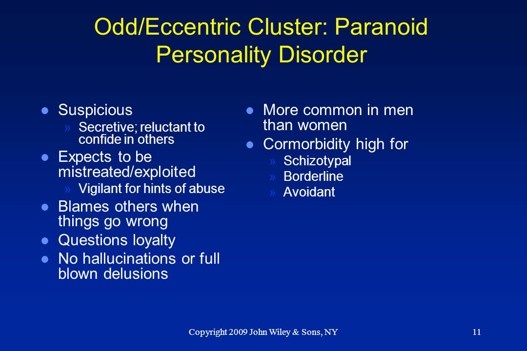Odd/Eccentric Cluster: Paranoid Personality Disorder