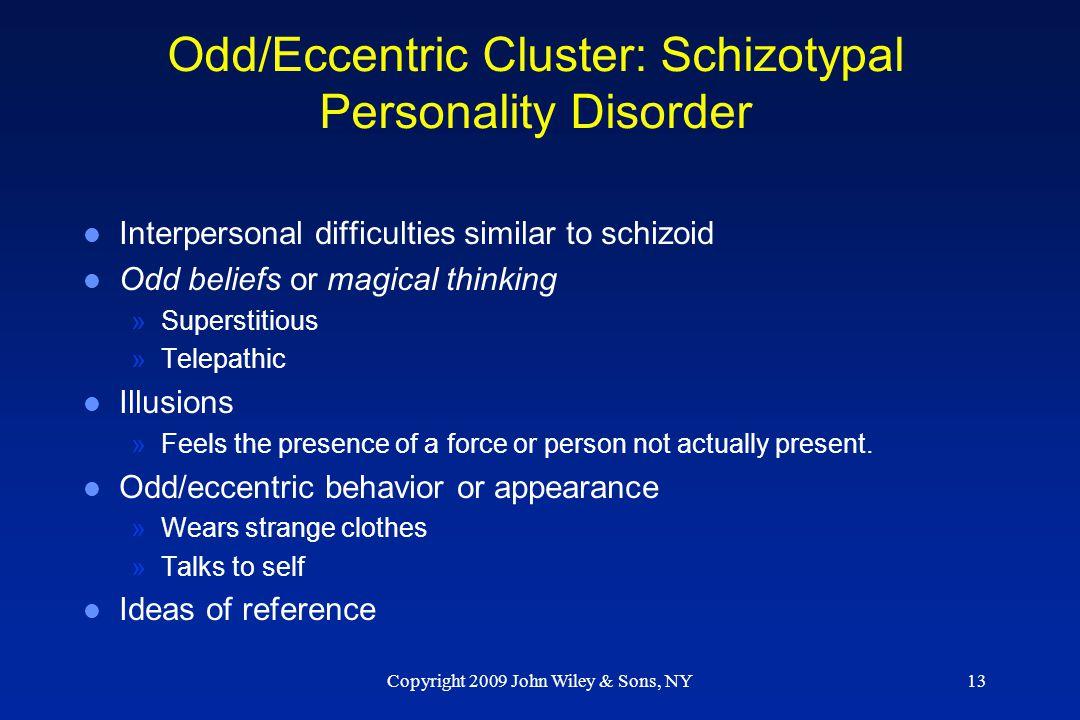 Odd/Eccentric Cluster: Schizotypal Personality Disorder