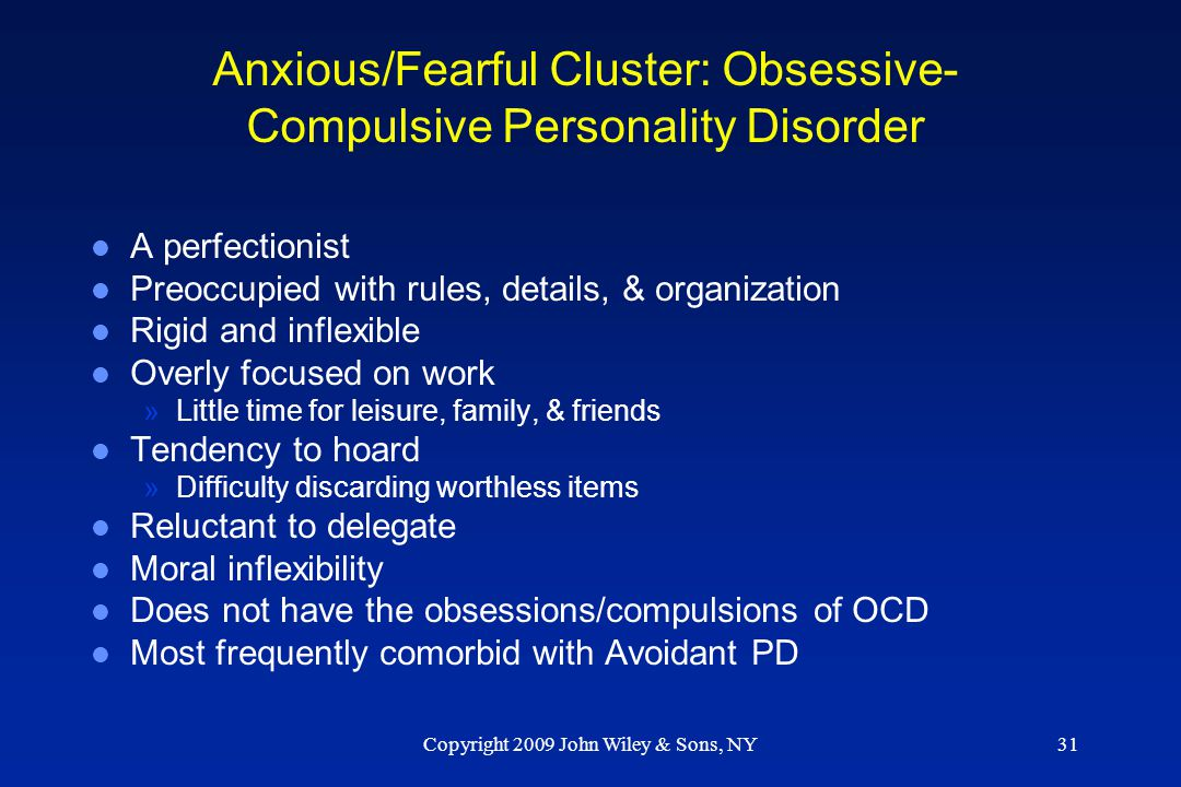Anxious/Fearful Cluster: Obsessive-Compulsive Personality Disorder
