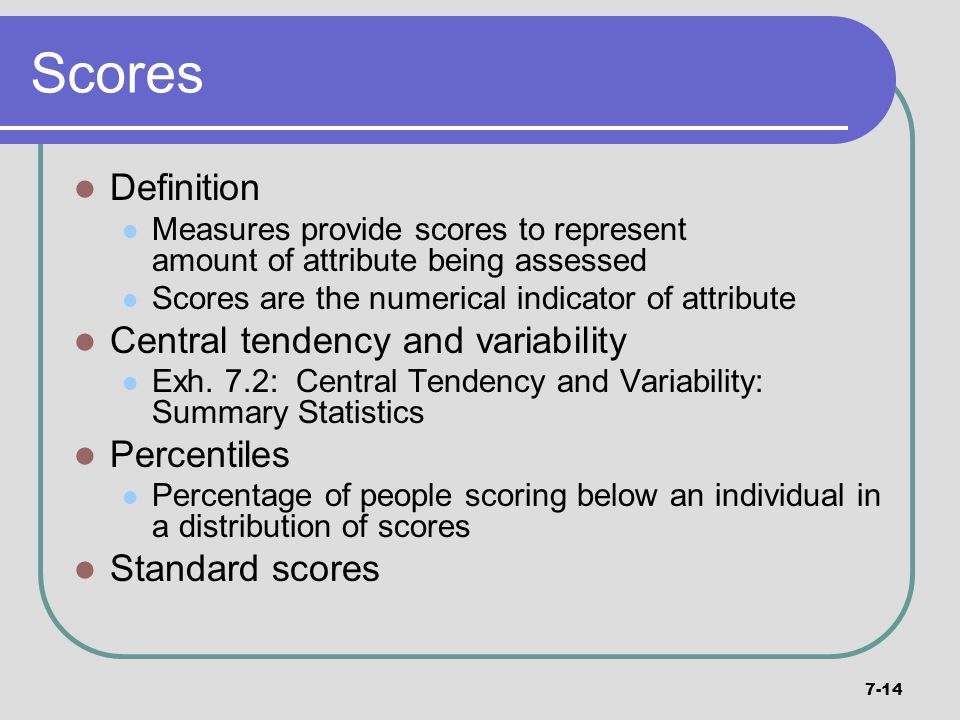 Scores Definition Central tendency and variability Percentiles