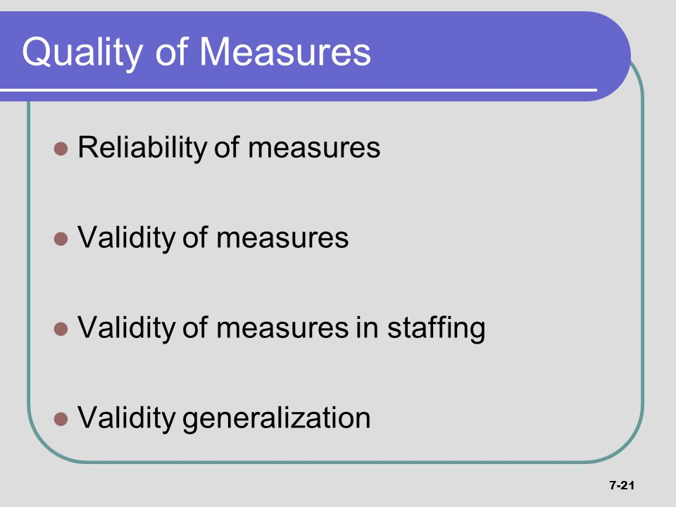 Quality of Measures Reliability of measures Validity of measures