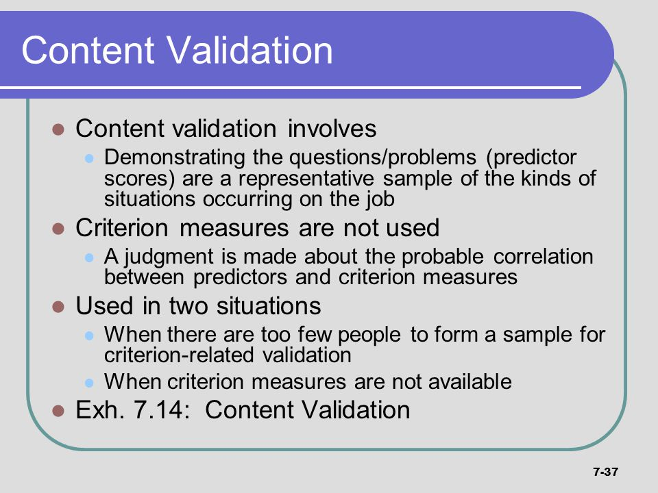 Content Validation Content validation involves