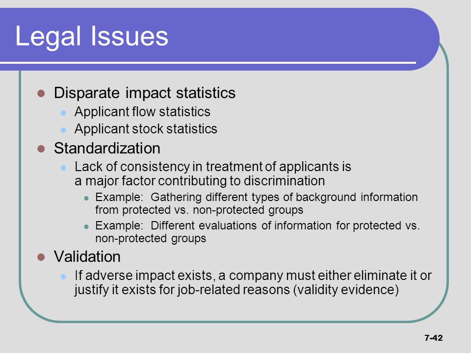 Legal Issues Disparate impact statistics Standardization Validation