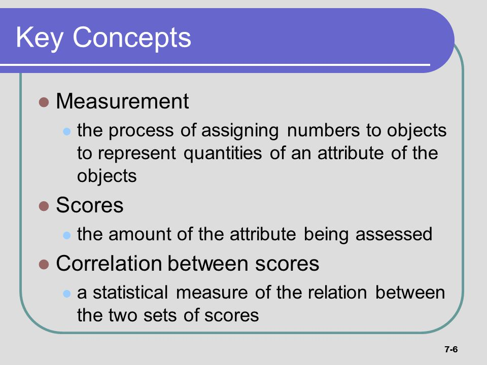 Key Concepts Measurement Scores Correlation between scores