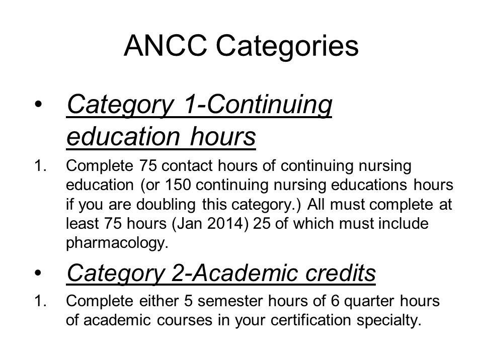 ANCC Categories Category 1-Continuing education hours