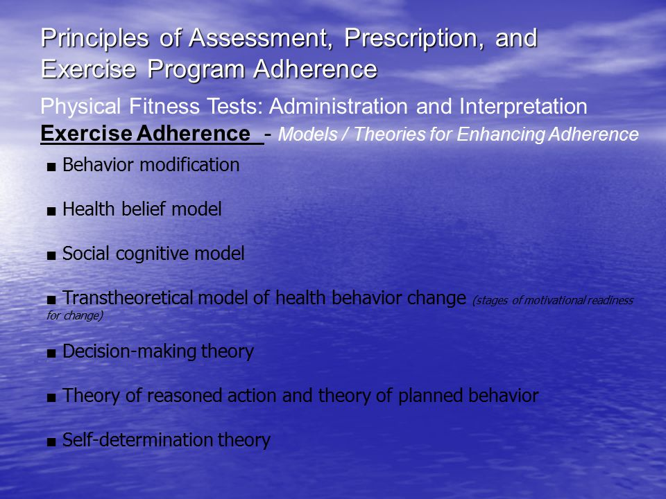 Principles of Assessment, Prescription, and Exercise Program Adherence