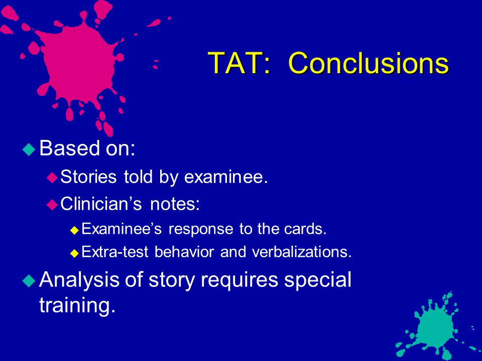 TAT: Conclusions Based on: