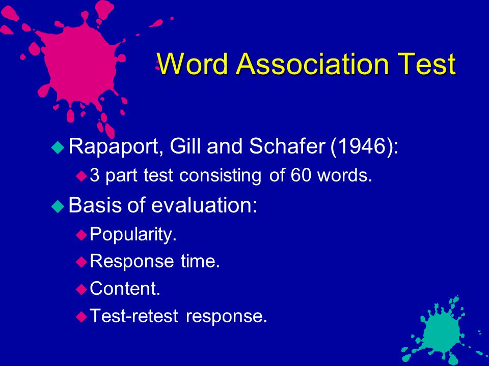 Word Association Test Rapaport, Gill and Schafer (1946):