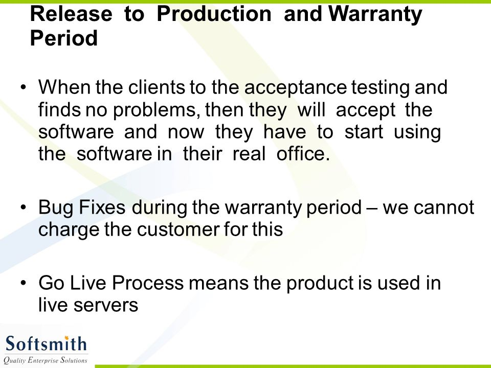 Release to Production and Warranty Period