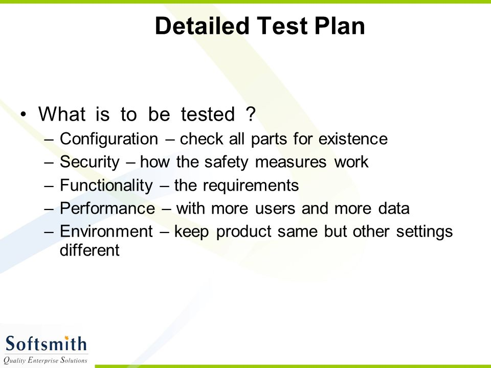 Detailed Test Plan What is to be tested