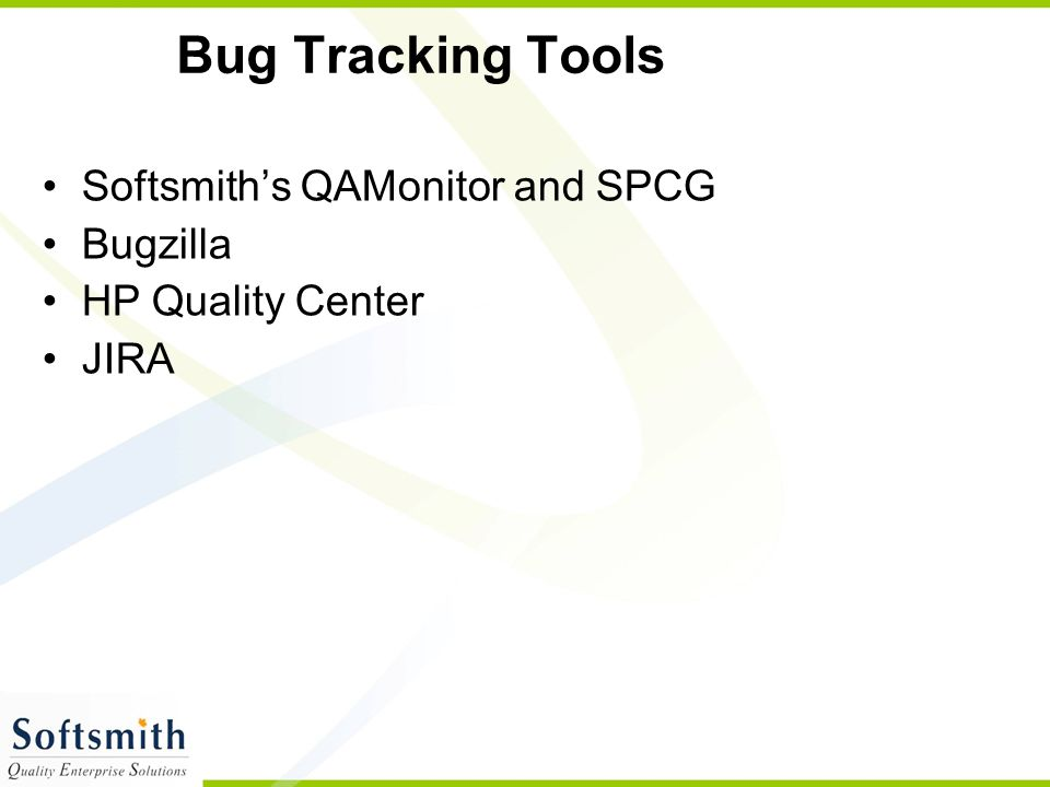 Bug Tracking Tools Softsmith's QAMonitor and SPCG Bugzilla