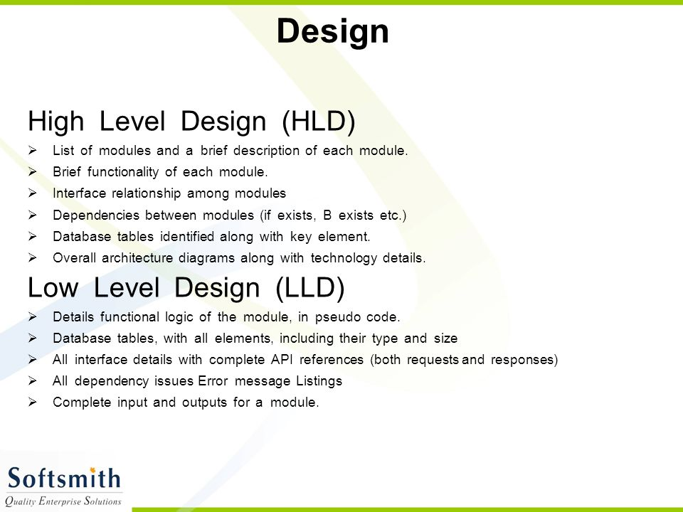 Design High Level Design (HLD) Low Level Design (LLD)