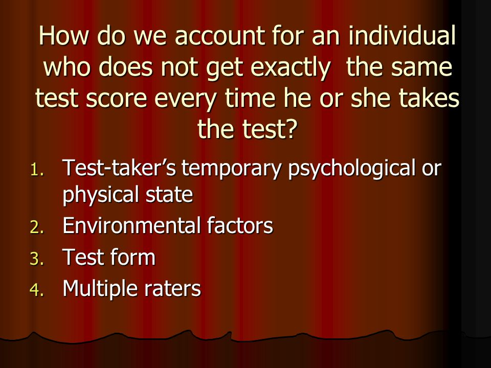 How do we account for an individual who does not get exactly the same test score every time he or she takes the test