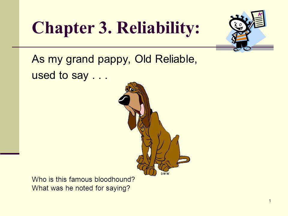 Chapter 3. Reliability: As my grand pappy, Old Reliable,