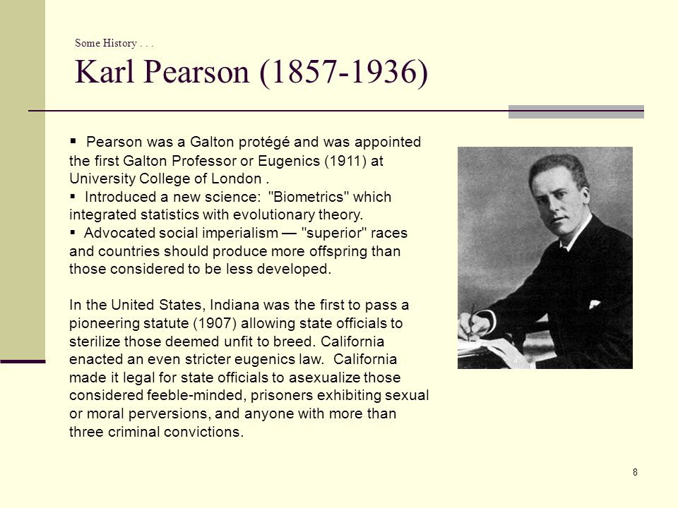 Some History . . . Karl Pearson (1857-1936)