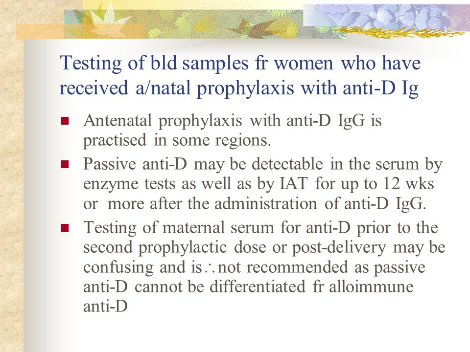 Testing of bld samples fr women who have received a/natal prophylaxis with anti-D Ig