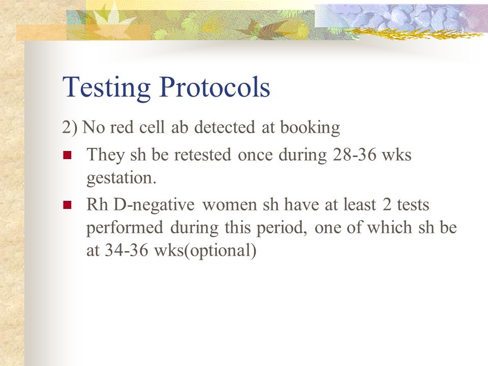 Testing Protocols 2) No red cell ab detected at booking