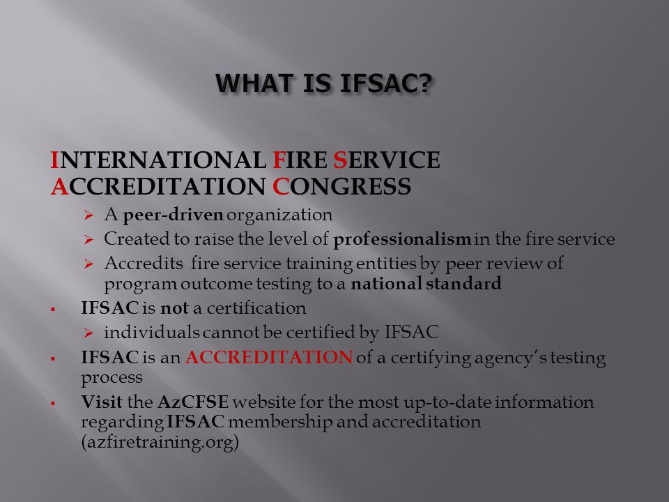 WHAT IS IFSAC INTERNATIONAL FIRE SERVICE ACCREDITATION CONGRESS