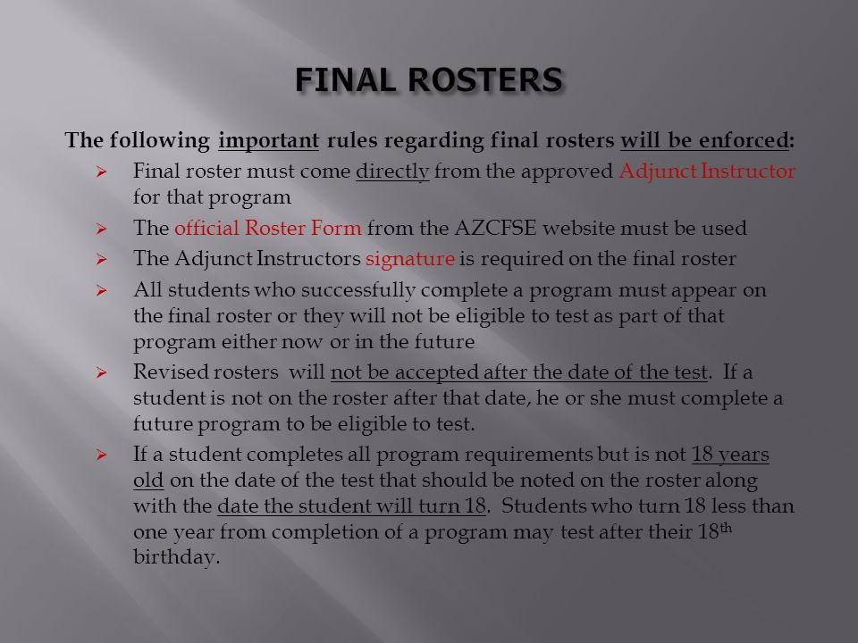 FINAL ROSTERS The following important rules regarding final rosters will be enforced:
