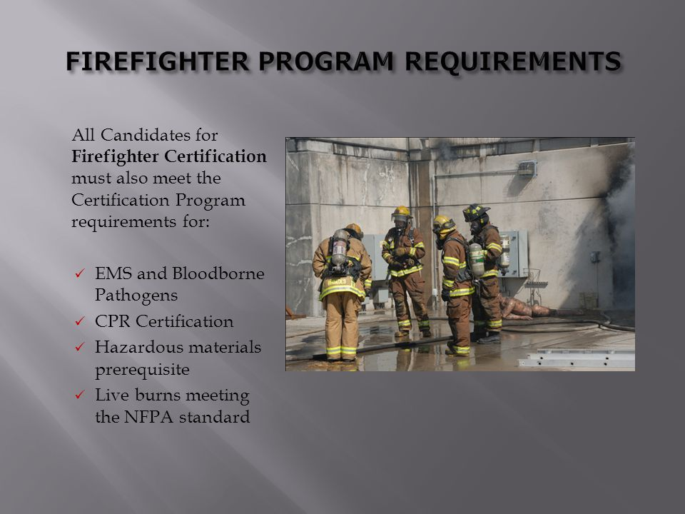 FIREFIGHTER PROGRAM REQUIREMENTS