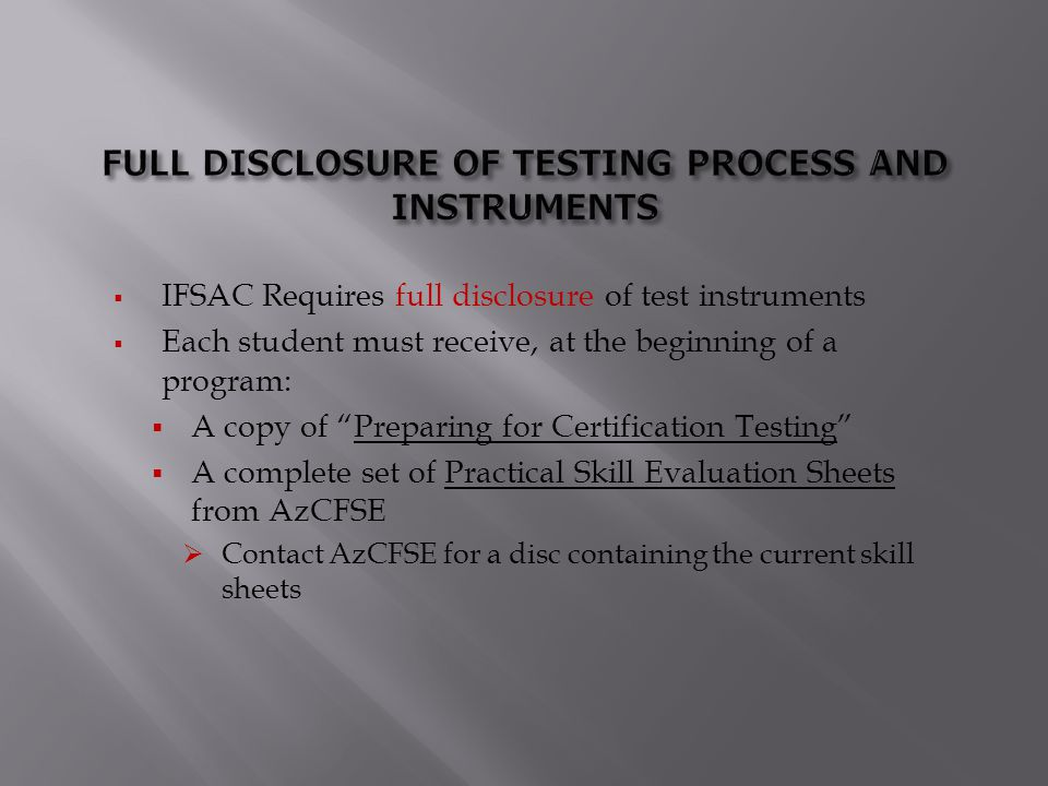 FULL DISCLOSURE OF TESTING PROCESS AND INSTRUMENTS