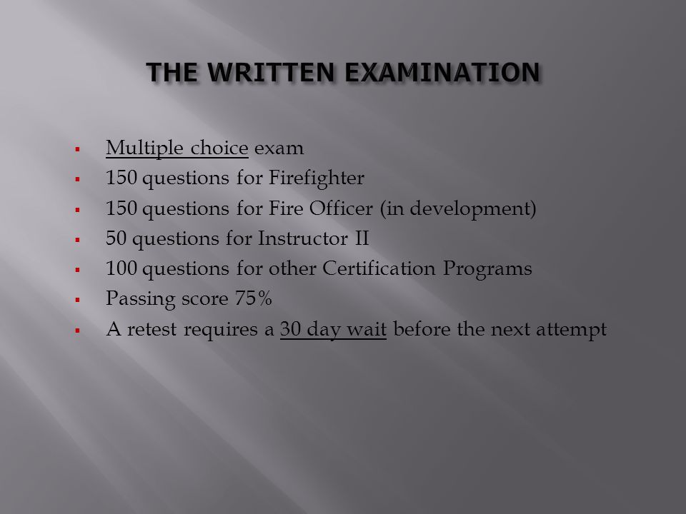 THE WRITTEN EXAMINATION