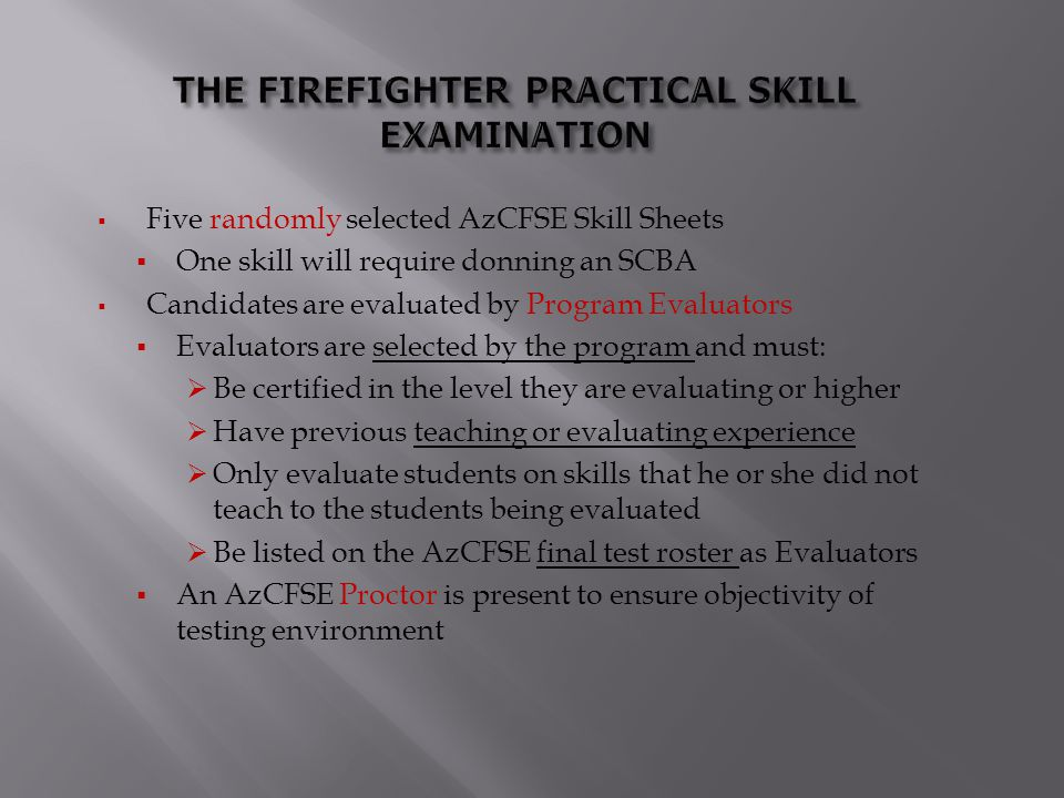 THE FIREFIGHTER PRACTICAL SKILL EXAMINATION
