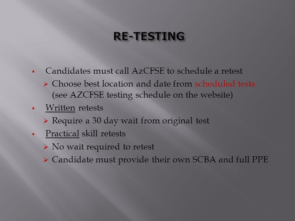 RE-TESTING Candidates must call AzCFSE to schedule a retest