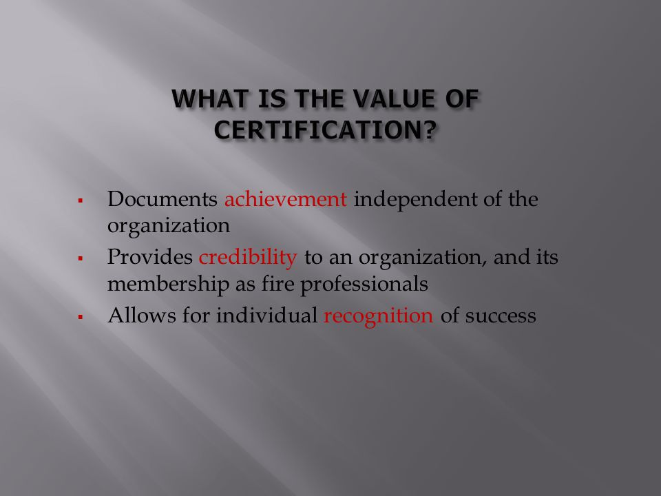 WHAT IS THE VALUE OF CERTIFICATION