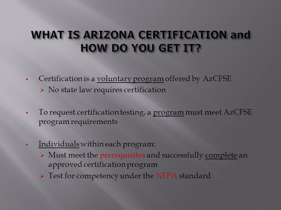 WHAT IS ARIZONA CERTIFICATION and HOW DO YOU GET IT