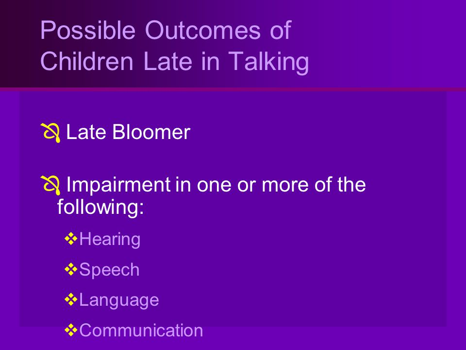 Possible Outcomes of Children Late in Talking