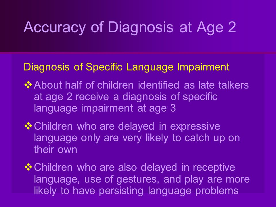 Accuracy of Diagnosis at Age 2