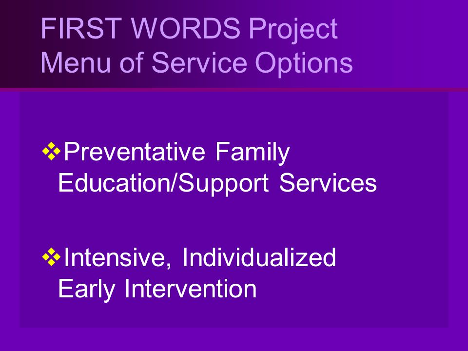 FIRST WORDS Project Menu of Service Options