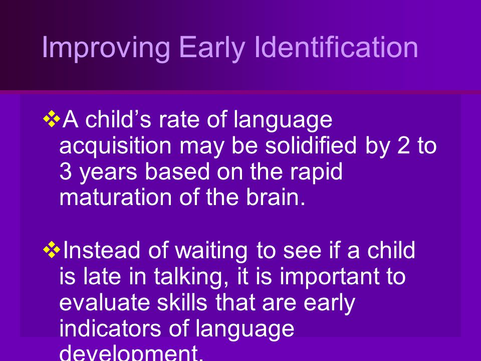 Improving Early Identification
