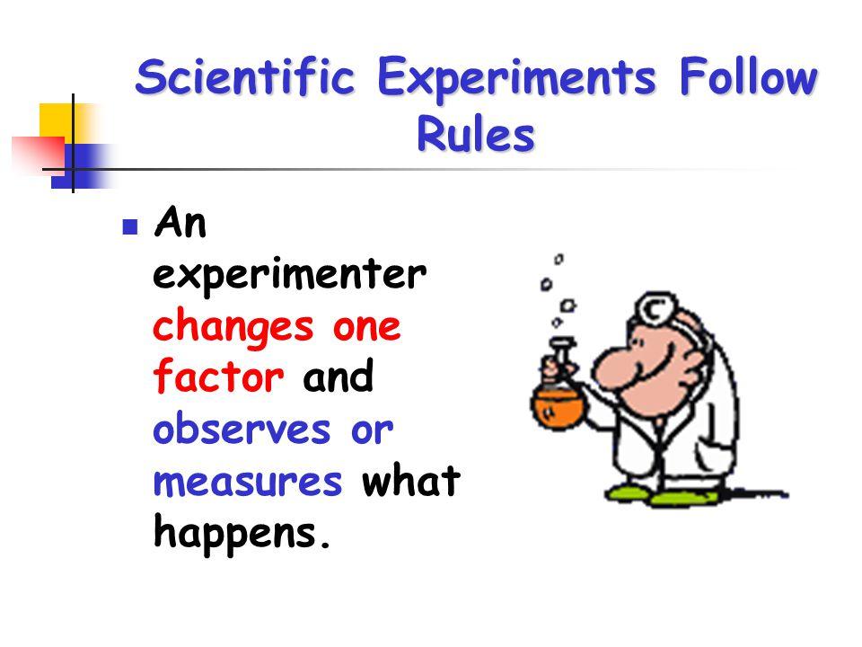 Scientific Experiments Follow Rules