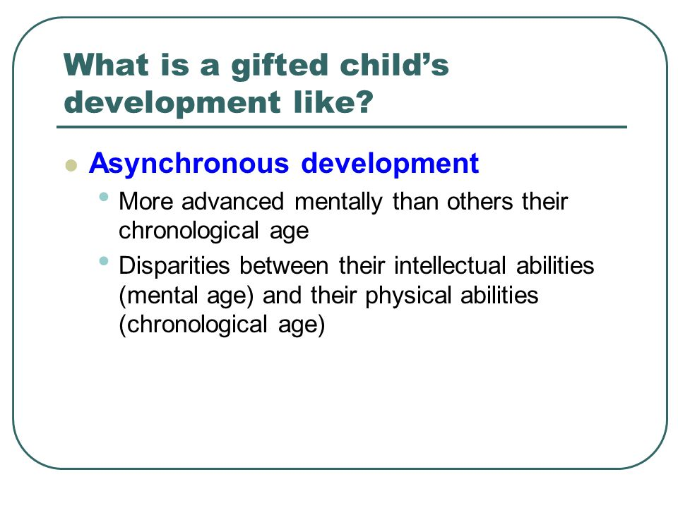 What is a gifted child's development like