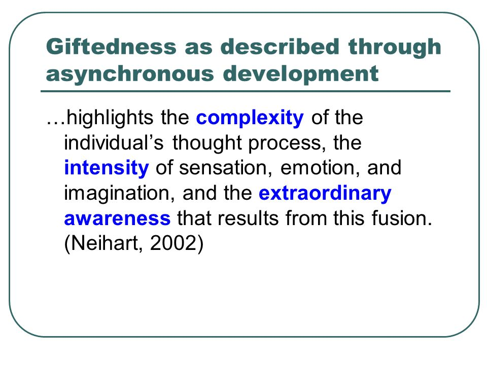 Giftedness as described through asynchronous development
