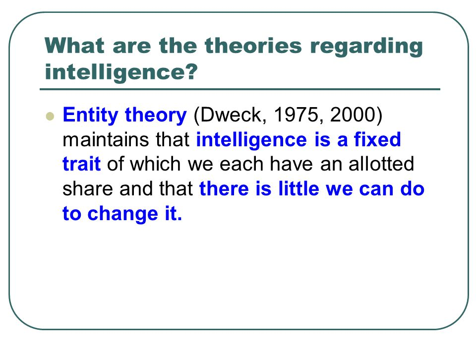 What are the theories regarding intelligence