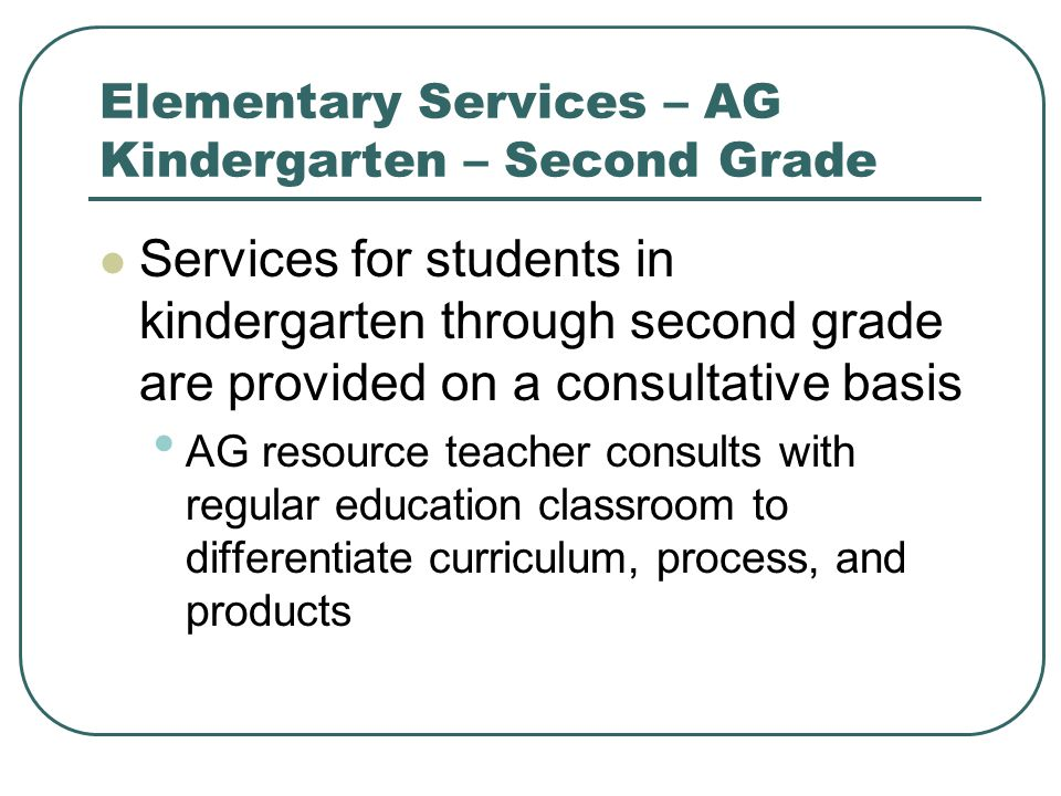Elementary Services – AG Kindergarten – Second Grade