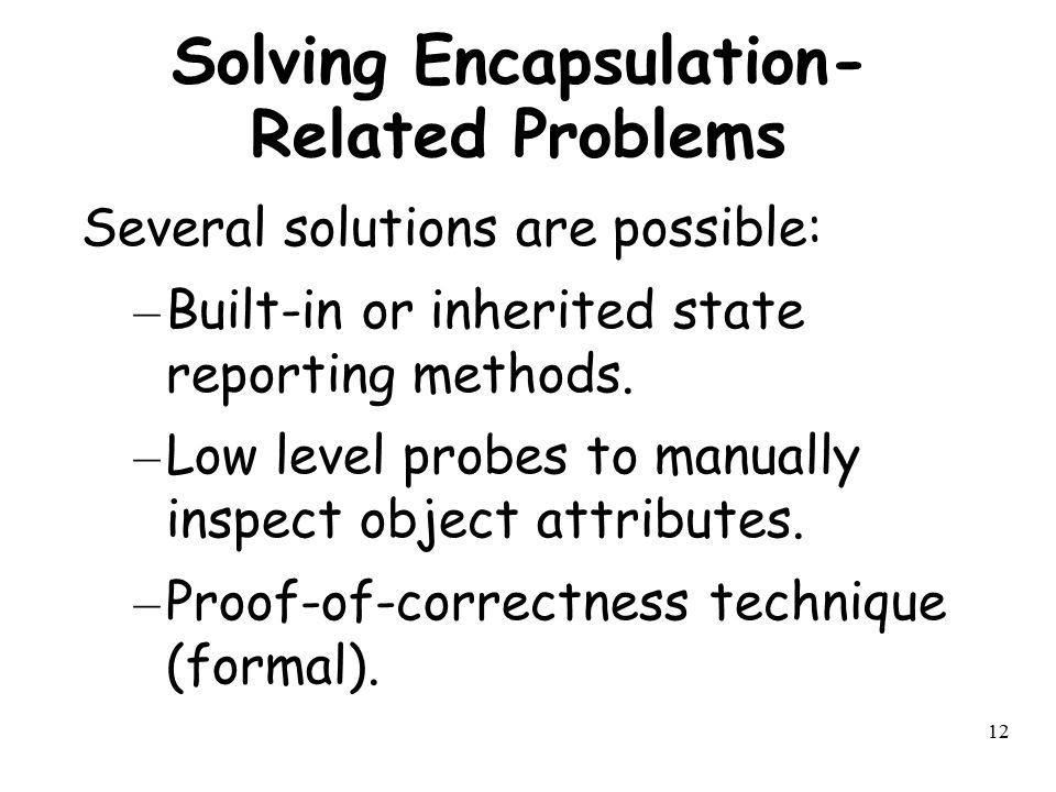 Solving Encapsulation-Related Problems