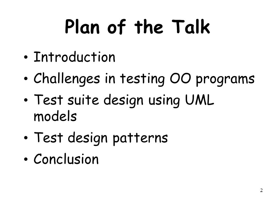 Plan of the Talk Introduction Challenges in testing OO programs