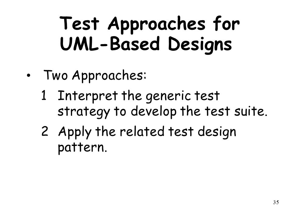 Test Approaches for UML-Based Designs