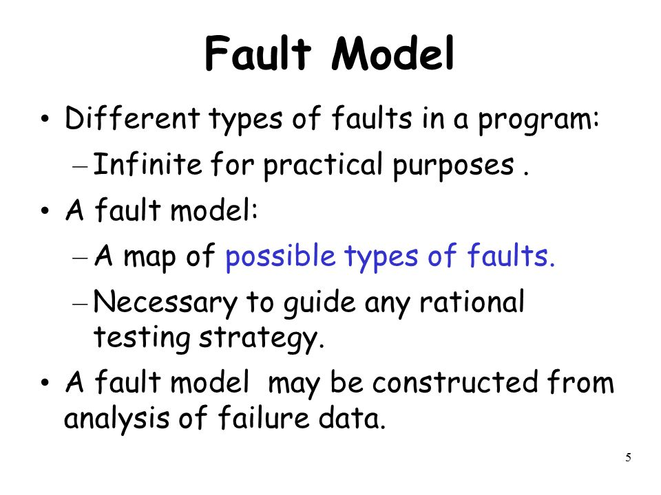 Fault Model Different types of faults in a program: