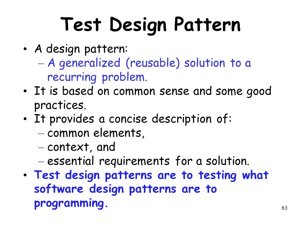 Test Design Pattern A design pattern: