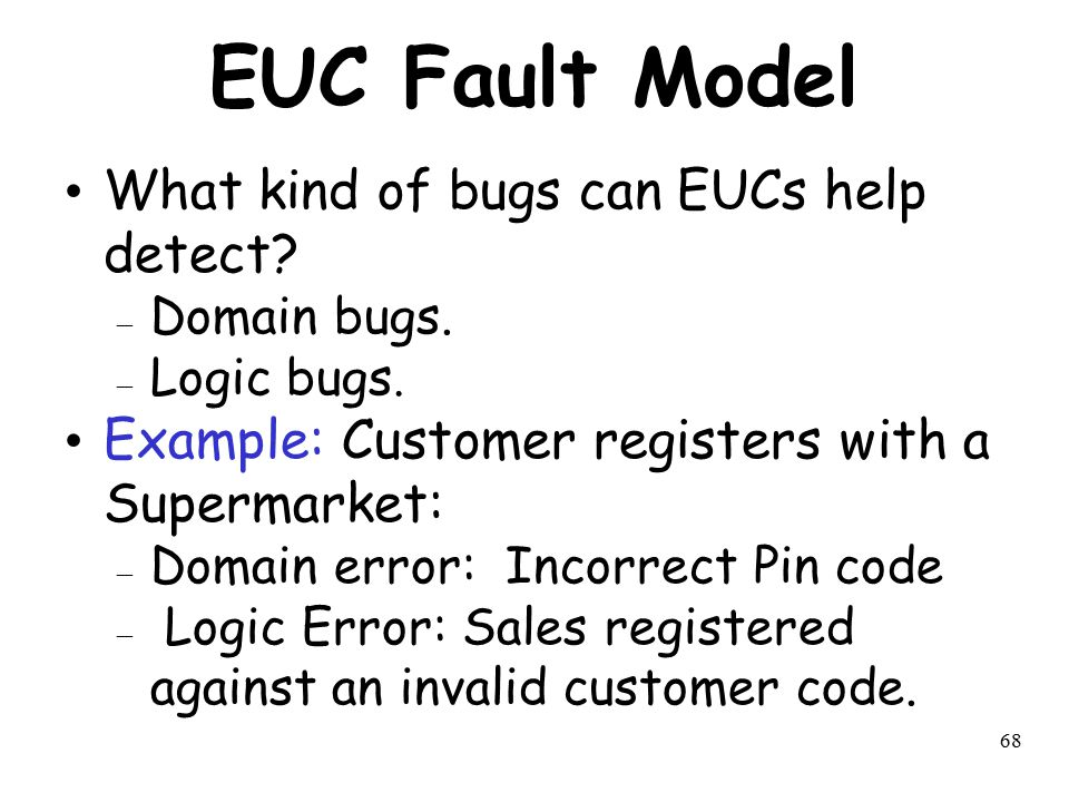 EUC Fault Model What kind of bugs can EUCs help detect