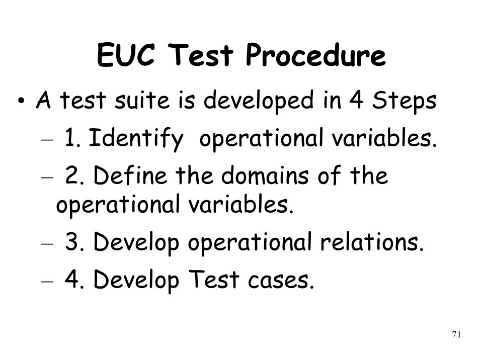 EUC Test Procedure A test suite is developed in 4 Steps
