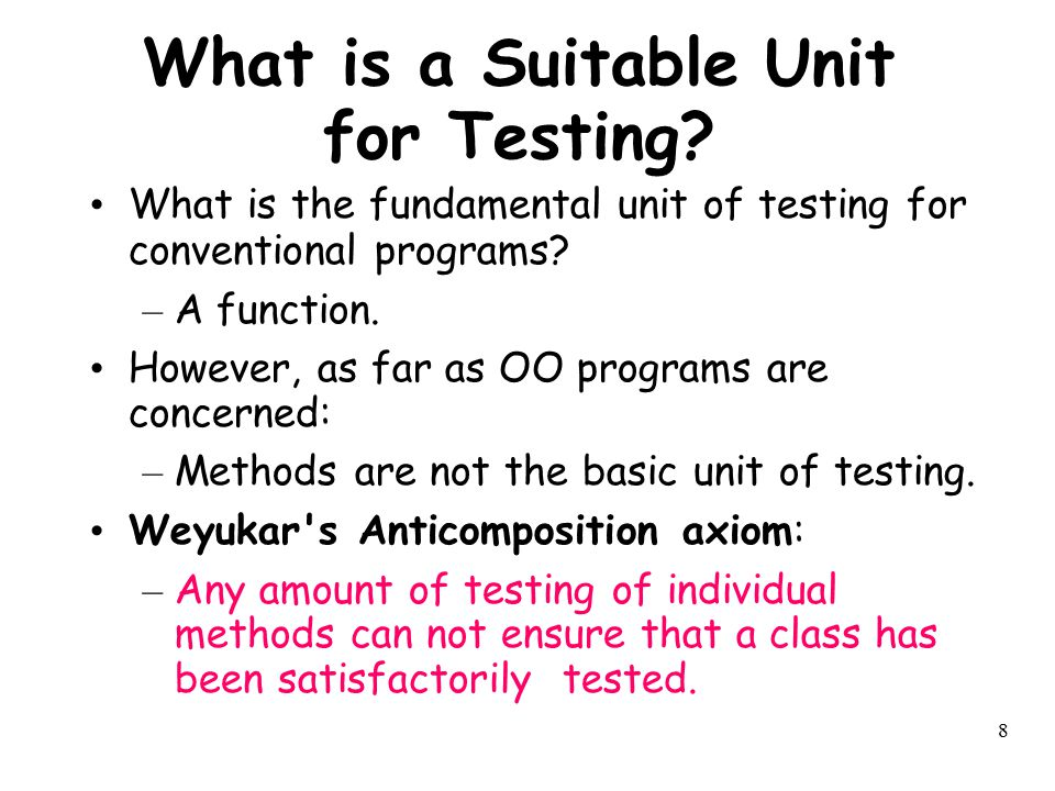 What is a Suitable Unit for Testing