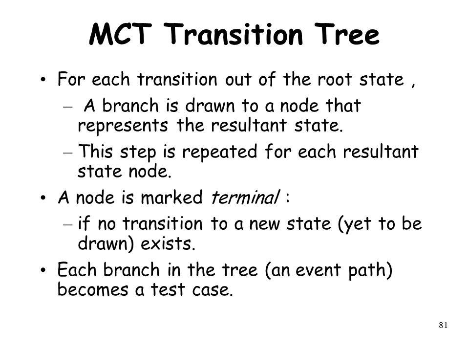MCT Transition Tree For each transition out of the root state ,