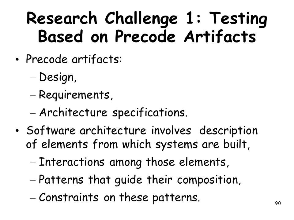 Research Challenge 1: Testing Based on Precode Artifacts